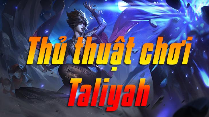 Thủ thuật chơi Taliyah